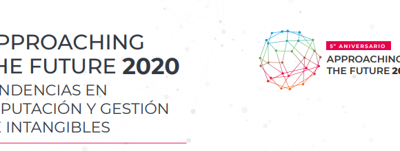 Approaching the Future: Tendencias en Reputación y Gestión de Intangibles 2020