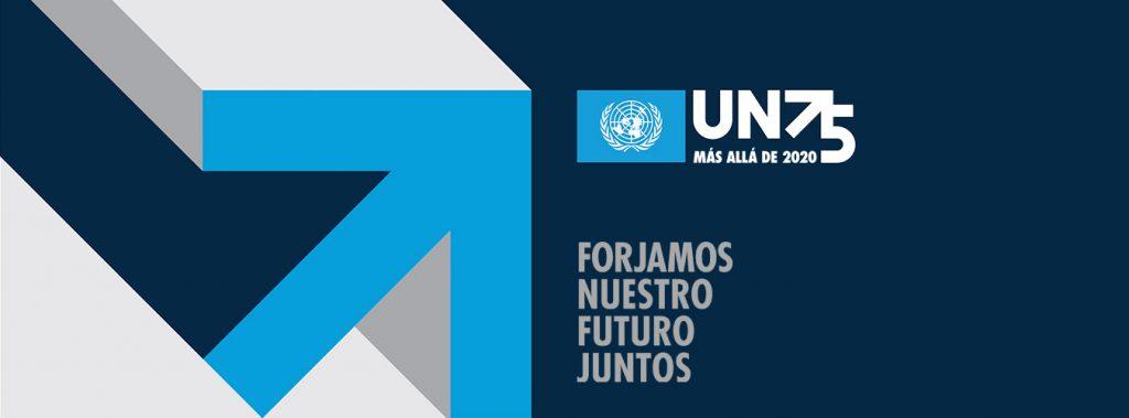 ONU75: El futuro que queremos, la ONU que necesitamos