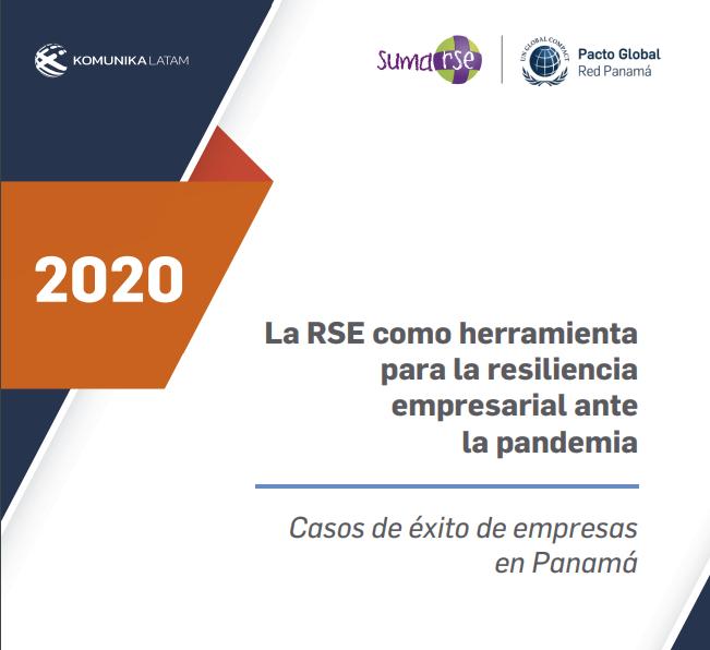 La RSE como herramienta para la resiliencia empresarial ante la pandemia: Casos de éxito de empresas en Panamá