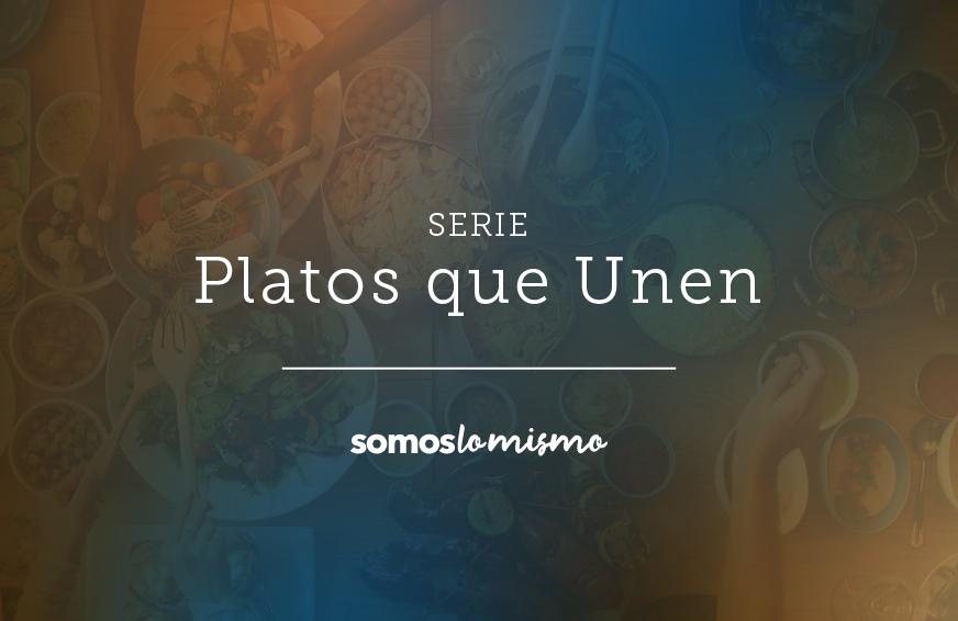 Somos Lo Mismo presenta serie audiovisual de platos que unen culturas