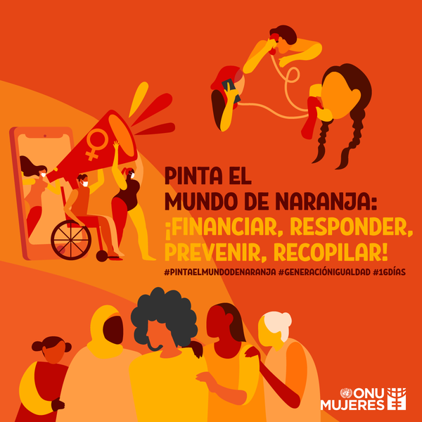 Día Internacional de la Eliminación de la Violencia contra la Mujer y los 16 Días de activismo contra la violencia de género
