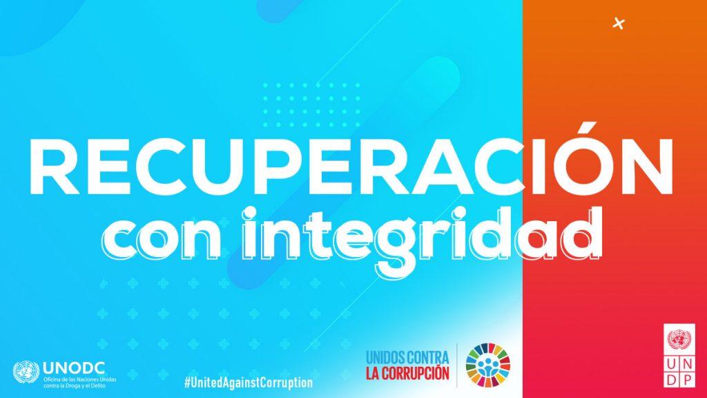 Día Internacional contra la Corrupción: Recuperación con integridad