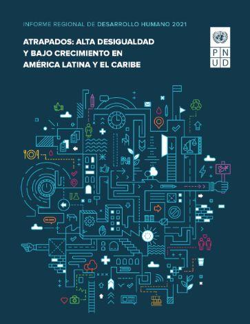 Atrapados: alta desigualdad y bajo crecimiento en América Latina y el Caribe